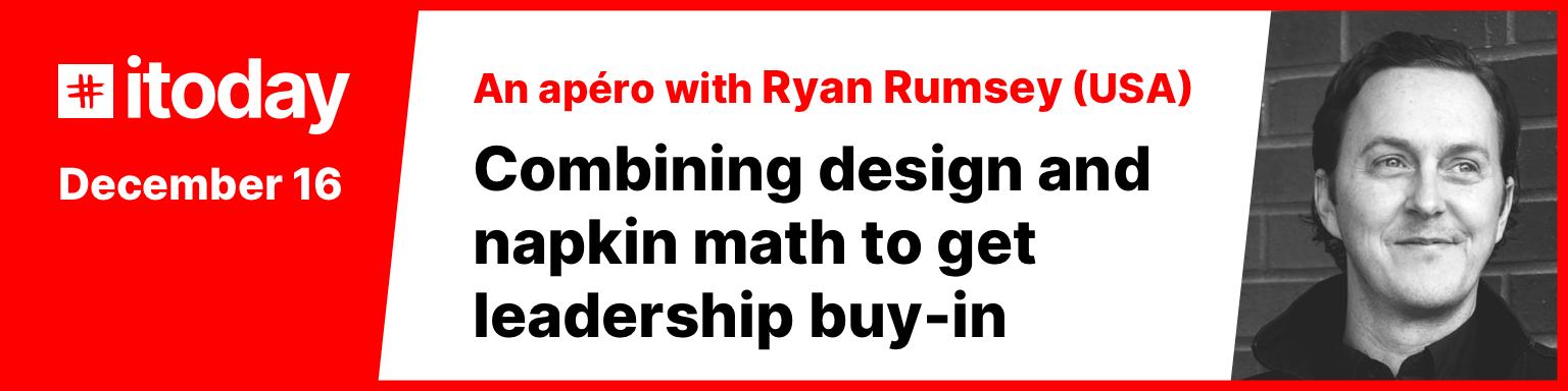 Itoday Apéro - Ryan Rumsey Strategic Designer